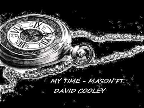 My time- Mason ft David Cooley