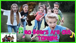 No Bears Are Out Tonight! / That YouTub3 Family