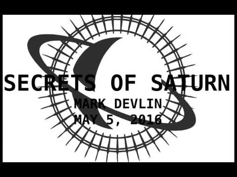Secrets of Saturn - Episode 26 - Mark Devlin - Musical Truth and Social Engineering - May 5, 2016