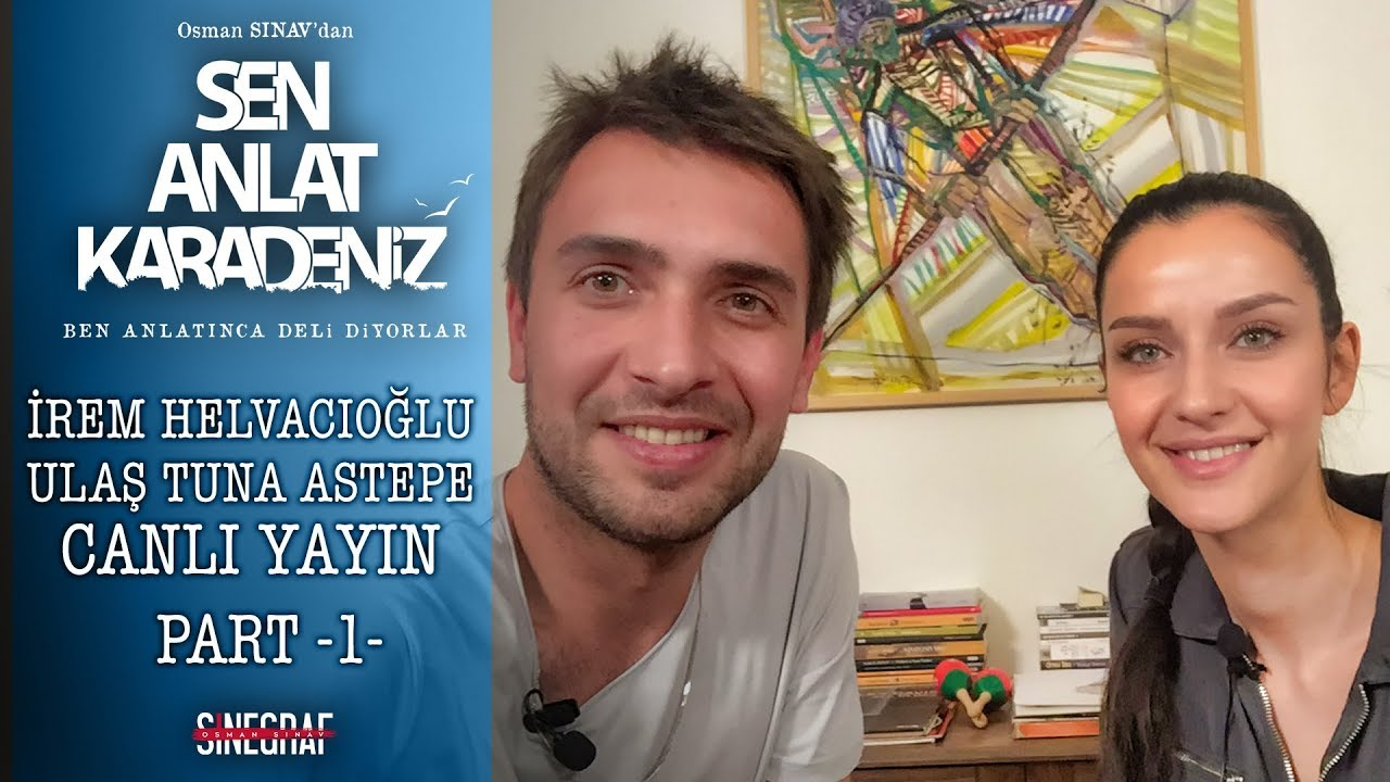Ulaş Tuna Astepe - İrem Helvacıoğlu   - Sen Anlat Karadeniz