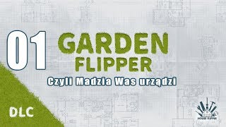 Garden Flipper #01 - First Look i pierwsze zlecenie