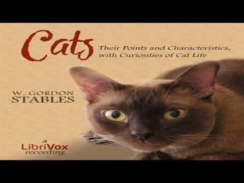 Cats: Their Points And Characteristics, With Curiosities Of Cat  Life, And A Chapter On ... Part 1/2
