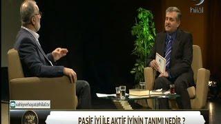 14-04-2017 Pasif İyiden Aktif İyiye – Mustafa İSLAMOĞLU – Vahiy ve Hayat – Hilal TV