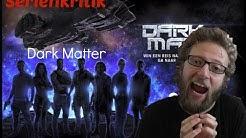 Dark Matter - Staffel 1 - Kritik Deutsch/German
