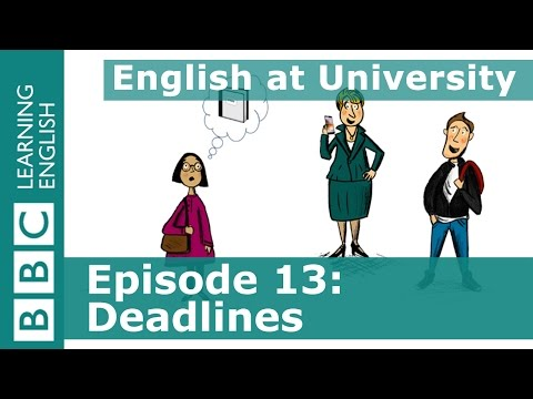 English at University: 13 - Asking for extra time to complete your work