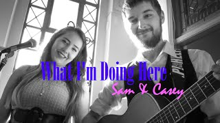 What I'm Doing Here - Lake Street Dive l Sam & Casey cover
