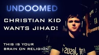 This is your brain on religion: Christian kid wants jihad.