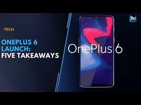 OnePlus 6 Launch | Five takeaways