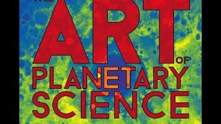 Timelapse - The Art of Planetary Science: An Exhibition