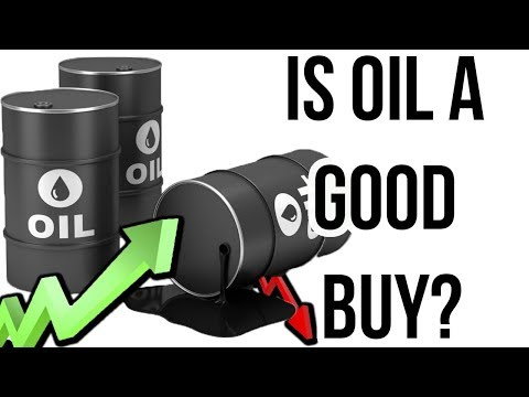 Is Oil A Good Buy Right Now? - Commodities Trading