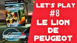 LET'S PLAY #8 NEED FOR SPEED UNDERGROUND 2 | LE LION DE PEUGEOT !