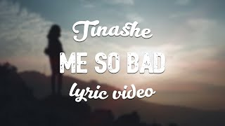 Tinashe - Me So Bad (ft. French Montana, Ty Dolla Sign) (Lyric Video)