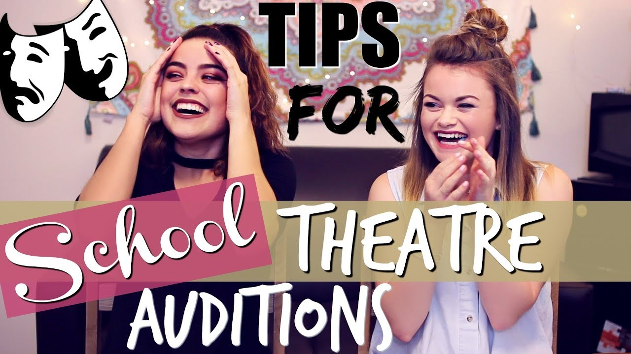 Tips For School Play/Musical Theatre Auditions! Ft  Libby