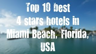 Top 10 best 4 stars hotels in Miami Beach, Florida, USA sorted by Rating Guests