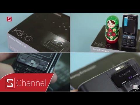 """Schannel - Ngược dòng thời gian Sony Ericsson K800i : """"Vang bóng một thời"""""""