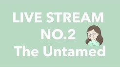 #2 Live Stream - Let's Talk about The Untamed