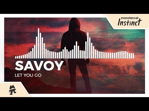 Savoy - Let You Go [Monstercat Release]