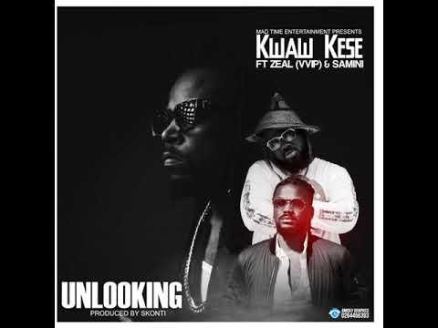 Kwaw Kese - Unlooking (ft Samini & Zeal VVIP)