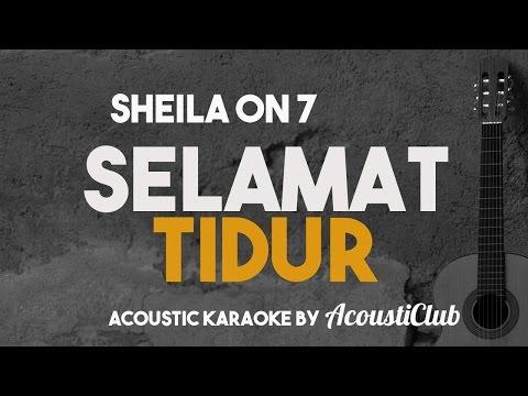 Selamat Tidur - Sheila on 7 [acoustic karaoke]