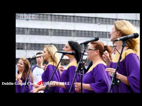 Dublin Gospel Choir - LIBERTY BELL (Album Version, High Quality HD, Slideshow Video)