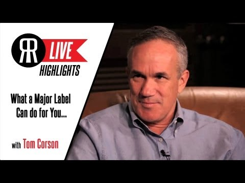 Tom Corson, President of RCA Records, Explains What the Major Record Labels Can Do for You...