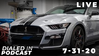 Dialed In Podcast - Live: 7-31-20 (GT500!?)