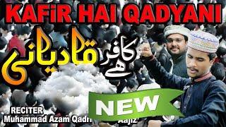 Kafir Hia Qadiyani || New TLP Tarana By Muhammad Azam Qadri