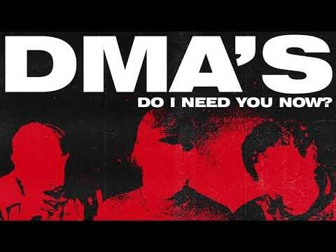 DMA'S - Do I Need You Now? (Official Audio)