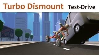 Turbo Dismount (Test-Drive)