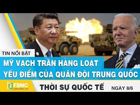 Thời sự quốc tế ngày 9/6 | Mỹ vạch trần hàng loạt yếu điểm của quân đội Trung Quốc | FBNC