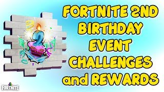 FORTNITE BATTLE ROYALE 2ND BIRTHDAY CHALLENGES and ALL REWARDS IN COMPLETING THE EVENT