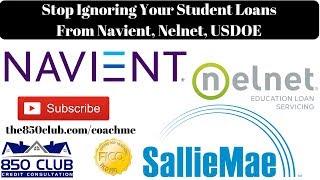 Stop Ignoring Your Student Loans From Sallie Mae, Navient, Nelnet, USDOE, FICO Credit Score, Default