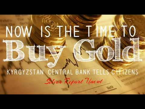 Now Is The Time To Buy Gold! Kyrgyzstan Central Bank Urges Citizens