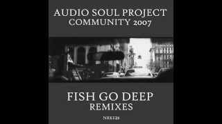 Audio Soul Project  -  Community (Fish Go Deep Vocal Mix)