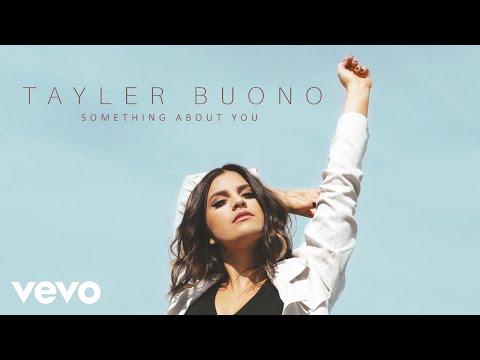 Tayler Buono - Something About You