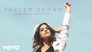 Tayler Buono - Something About You (Audio)