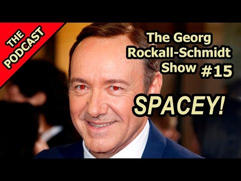 Saving Kevin Spacey's Career... Or Not - The Georg Rockall-Schmidt Show #15
