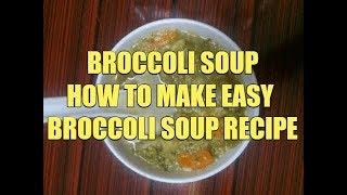 Broccoli Soup Recipe| How To Make Easy Broccoli Soup
