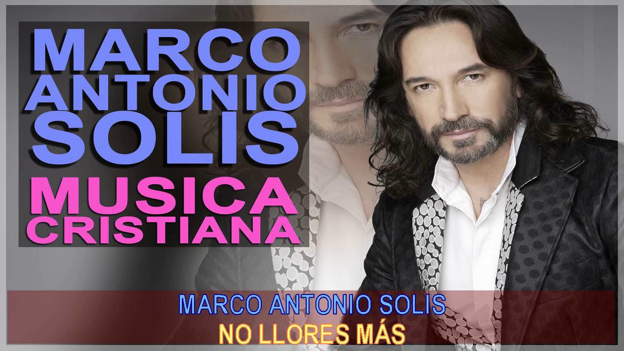 Musica Cristiana De Marco Antonio Solis Los Bukis Cristianos Youtube