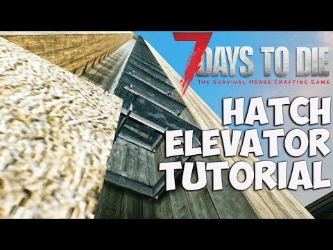 7 Days to Die Hatch Elevator Tutorial | How to make fast hatch elevator | 7 Days to Die Hatch Glitch