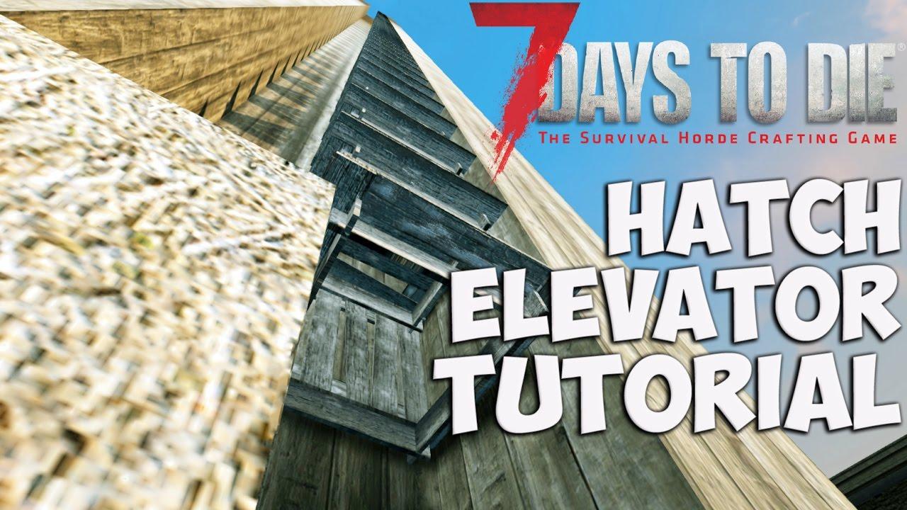 7 days to die hatch elevator tutorial how to make fast for Door 7 days to die