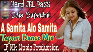 Download lagu A Samita Alo Samita ll New Odia Dj Song llHard Bass Dj Song 2019
