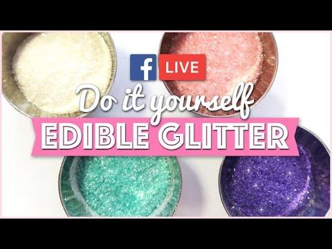 Facebook Live: DIY Edible Glitter