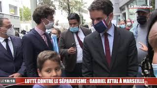 Lutte contre le séparatisme : Gabriel Attal en visite à Marseille
