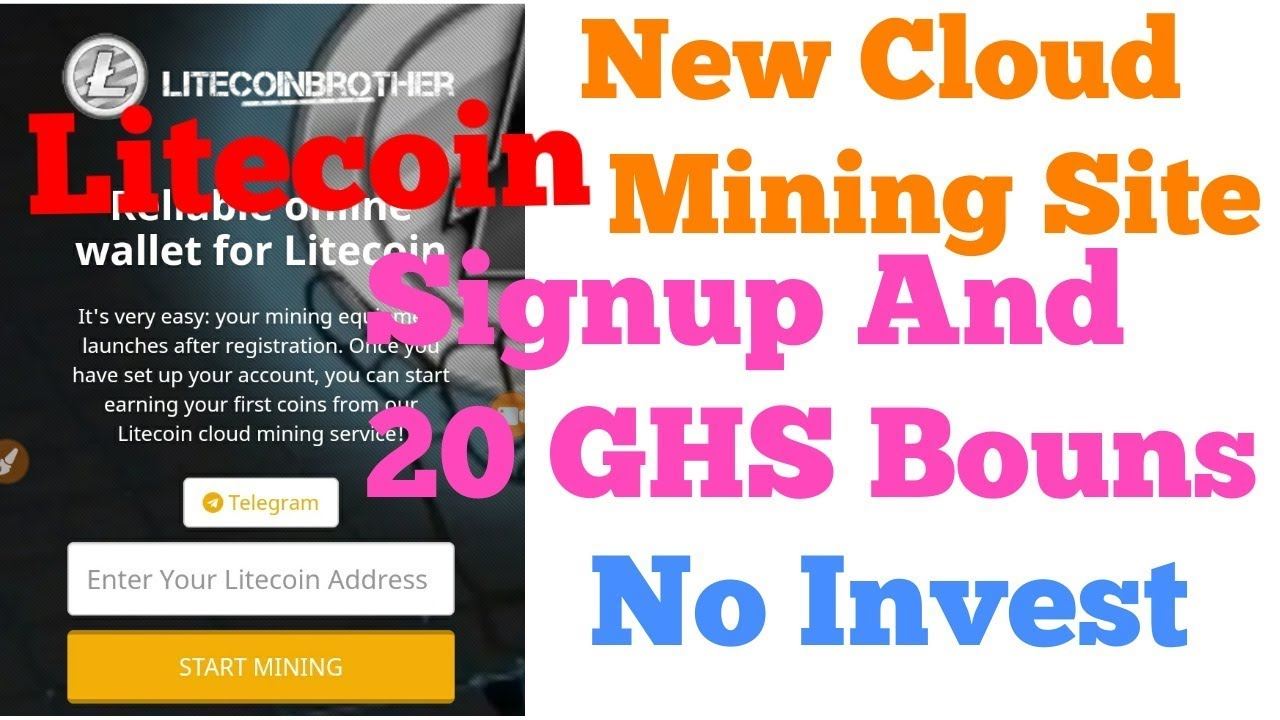 New Free litecoin Cloud Mining Site 2019 20 GHS Free Bouns