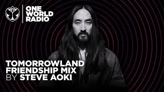 One World Radio - Friendship Mix - Steve Aoki