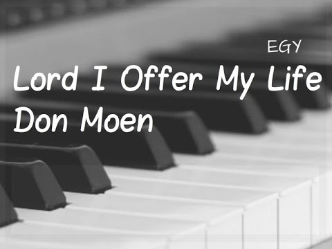 Lord I Offer My Life Cover Don Moen Instrumental Piano Egy