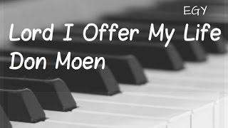 Lord I Offer My Life Cover (Don Moen) - Instrumental (Piano) - EGY