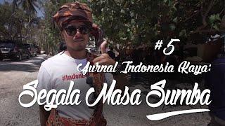 Jurnal Indonesia Kaya Episode 5 : Segala Masa Sumba