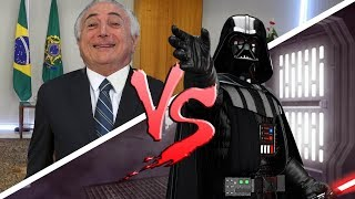 DARTH VADER vs. MICHEL TEMER ♫